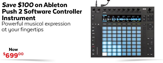 Ableton Push 2 - Save $100